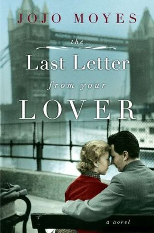 Book A Day: The Last Letter From Your Lover by Jojo Moyes