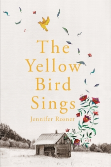 The Yellow Bird Sings_Jennifer Rosner_Cover1.jpg